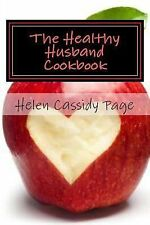How to Cook Healthy in a Hurry Ser.: The Healthy Husband Cookbook : Quick and...