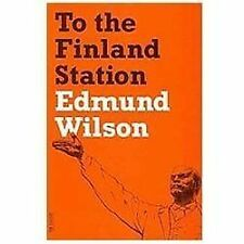 FSG Classics: To the Finland Station : A Study in the Acting and Writing of...