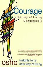 Osho Insights for a New Way of Living: Courage : The Joy of Living...