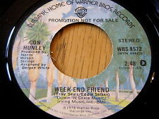 "CON HUNLEY - WEEK-END FRIEND      7"" VINYL PROMO"