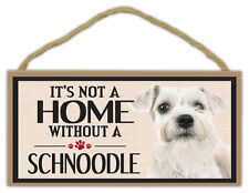 Wood Sign: It's Not A Home Without A Schnoodle (Schnauzer Poodle) | Dogs, Gifts