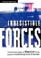 Irresistible Forces: The Business Legacy of Napster and the Growth of -ExLibrary