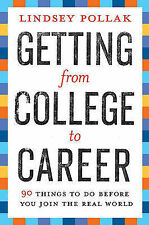 Getting from College to Career: 90 Things to Do Before You Join the Real World,