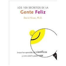 Los 100 Secretos de la Gente Feliz: Lo Que los Cientificos Han Descubierto y Com