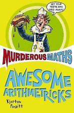 Awesome Arithmetricks: How to + - X (Murderous Maths),ACCEPTABLE Book