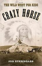 Crazy Horse: The Wild West for Kids (Legends of the Wild West) by Sterngass, Jo