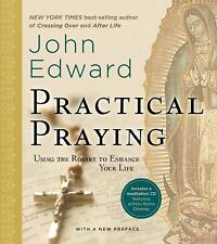 Practical Praying : Using the Rosary to Enhance Your Life by John Edward...