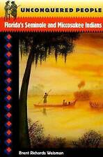 Unconquered People: Florida's Seminole and Miccosukee Indians (Native-ExLibrary