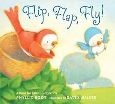 Flip, Flap, Fly!: A Book for Babies Everywhere Root, Phyllis Board book