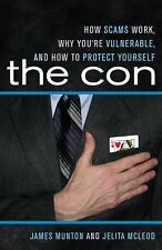 The Con: How Scams Work, Why You're Vulnerable, and How to Protect Yourself - Mc