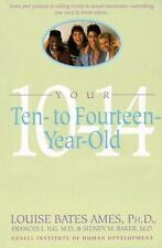 Your Ten- to Fourteen-Year-Old by Louise Bates Ames, Carol Chase Haber