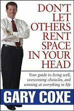 Don't Let Others Rent Space in Your Head: Your Guide to Living Well, Overcoming