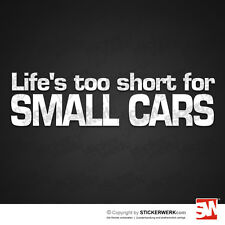 0139 | Aufkleber LIFE IS TOO SHORT FOR SMALL CARS  |  RAM Dodge Pic up US Truck