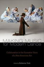 Making Music for Modern Dance: Collaboration in the Formative Years of a New Ame
