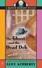 The Ghost and the Dead Deb by Alice Kimberly (Paperback / softback, 2005)