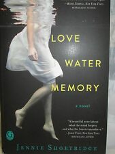 Love Water Memory by Jennie Shortridge new paperback