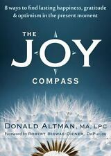 The Joy Compass: Eight Ways to Find Lasting Happiness, Gratitude, and Optimism i