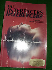 THE INTERFACERS A NOVEL BY DAVID SWENSON SIGNED COPY C1997