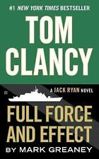 Tom Clancy Full Force and Effect (A Jack Ryan Novel) by Greaney, Mark