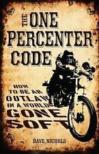 The One Percenter Code: How to Be an Outlaw in a World Gone Soft, Motorcycles, T