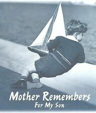 NEW - Mother Remembers for My Son