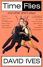 Time Flies and Other Short Plays by David Ives (2001, Paperback)
