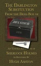 The Darlington Substitution: From the Deed Box of John H Watson MD (Volume 4), A