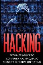 Hacking, How to Hack, Penetration Testing, Basic Security, Computer Hacking:...