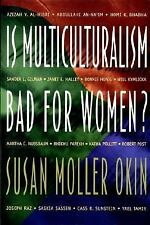 Is Multiculturalism Bad for Women? Susan Moller Okin, Azizah Y. Al-Hibri, Sande