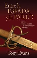 Entre la espada y la pared: Como confiar en Dios en medio de las prueb-ExLibrary