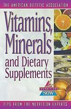 Vitamins, Minerals, and Dietary Supplements (The Nutrition Now Series)