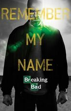 Breaking Bad Walter Remember My Name 24 x 36 poster