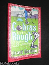 Grant Gordon: Cobras in the Rough - Life, Death & Golf Indian Style - 2012 Proof