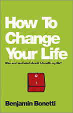 How To Change Your Life: Who am I and what should I do with my life-ExLibrary