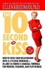 The 10-Second Kiss: How to Turn Your Relationship Into a Lifelong Romance -- in