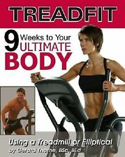 TreadFit: 9 Weeks to Your Ultimate Body Using a Treadmill or Elliptica-ExLibrary