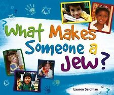 What Makes Someone a Jew? by Lauren Seidman (2007, Paperback)