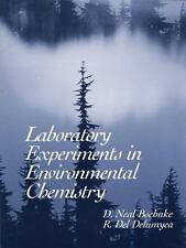 Laboratory Experiments in Environmental Chemistry by D. Neal Boehnke and R....