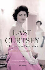Last Curtsey The End of the Debutantes by Fiona MacCarthy(PB)-9780571228607-F045