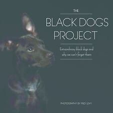Black Dog Project : Capturing the Beauty of the Real Underdogs by Fred Levy...