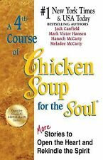 A 4th Course of Chicken Soup for the Soul : 101 More Stories to Open the Heart