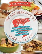 The Southern Foodie's Guide to the Pig : A Culinary Tour of Fifty of the...