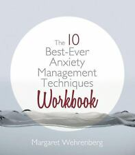 The 10 Best-Ever Anxiety Management Techniques by Margaret Wehrenberg (2012,...
