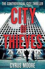 Moore, Cyrus City Of Thieves: The Controversial City Thriller Very Good Book