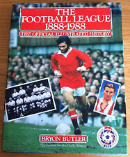 Football League, 1888-1988: The Official Illustrated History by Bryon Butler...