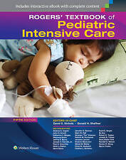 Rogers' Textbook Of Pediatric Intensive Care Shaffner  Donald H.  Md 97814511766