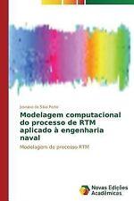 Modelagem Computacional Do Processo de Rtm Aplicado a Engenharia Naval by Da...