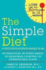 The Simple Diet : A Doctor's Science-Based Plan by Nancy J. Gustafson and...
