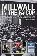 Millwall in the FA Cup: The Road to the Millennium, David Sullivan, New Book