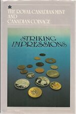 Book-Striking Impressions, The Royal Canadain Mint and Canadian Coinage, J Haxby